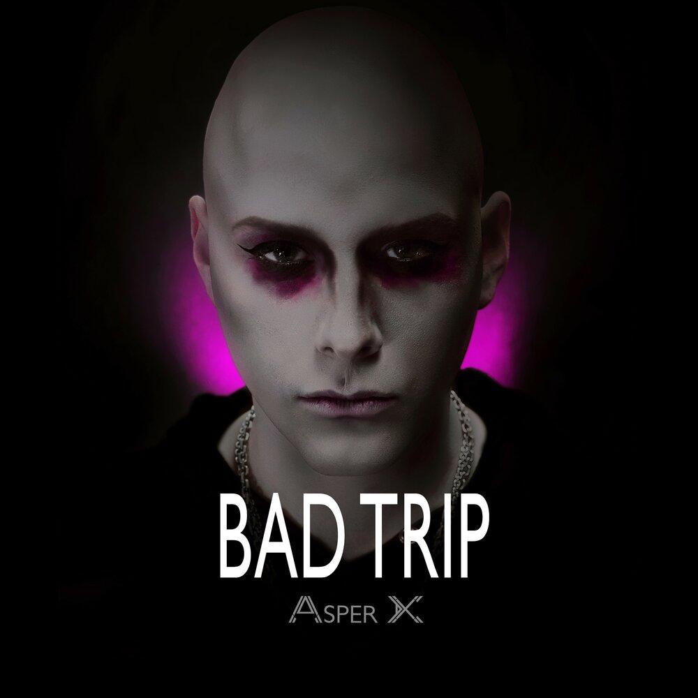 Asper X - Bad Trip (Single)