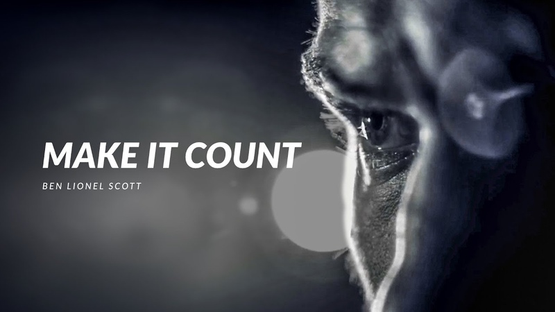 MAKE IT COUNT - 2019 Motivational Video