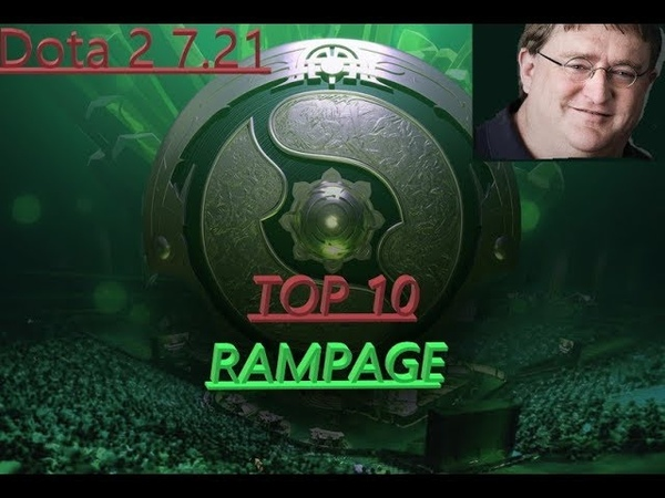 Dota 2 7.21 TOP 10 RAMPAGE IN THIS YEAR 2019