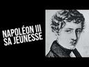 Napoléon III Episode 1 Sa jeunesse
