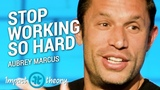 Why Working Hard Isn't The Answer Aubrey Marcus on Impact Theory