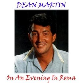 Dean Martin альбом On an Evening in Roma
