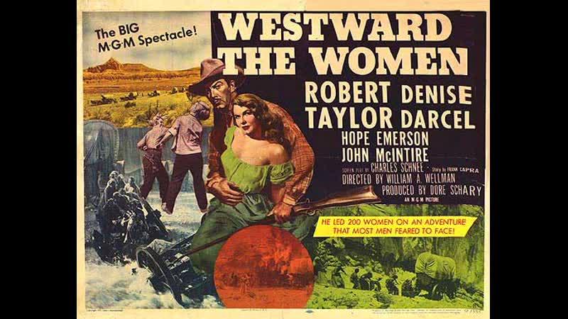 Westward the Women 1951 Robert Taylor Denise Darcel Hope Emerson