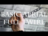 Нож-бабочка. Балисонг трюки, флиппинг для начинающих #10. Basic Aerial, Full Twirl