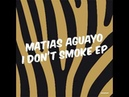 Matias Aguayo - I Don't Smoke