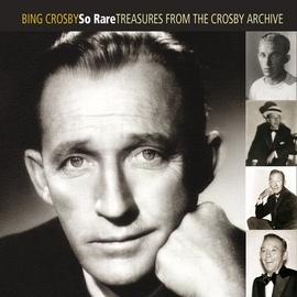 Bing Crosby альбом So Rare: Treasures From The Crosby Archive
