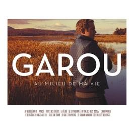 Garou альбом Au Milieu De Ma Vie