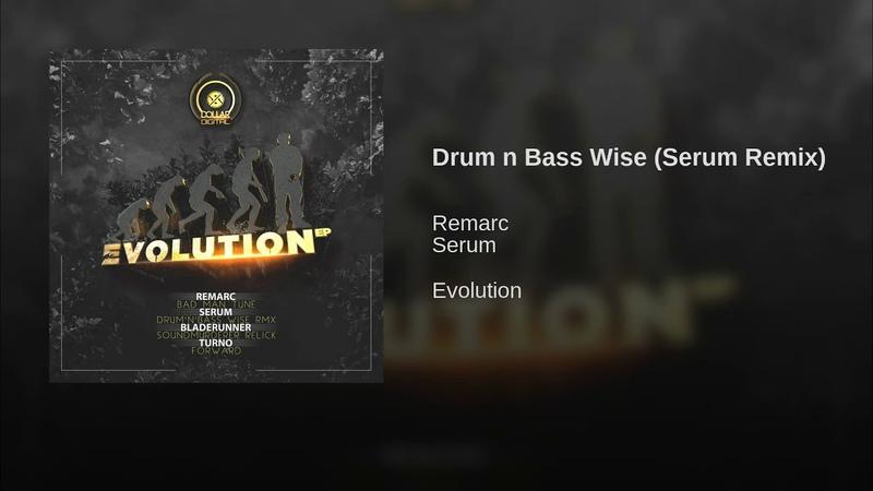 Remarc - Drum'n'Bass Wise (Serum Remix)