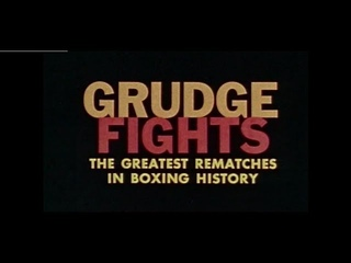 Film: ``Grudge Fights. The Greatest Re-Matches in Boxing History`` (Reel 1)