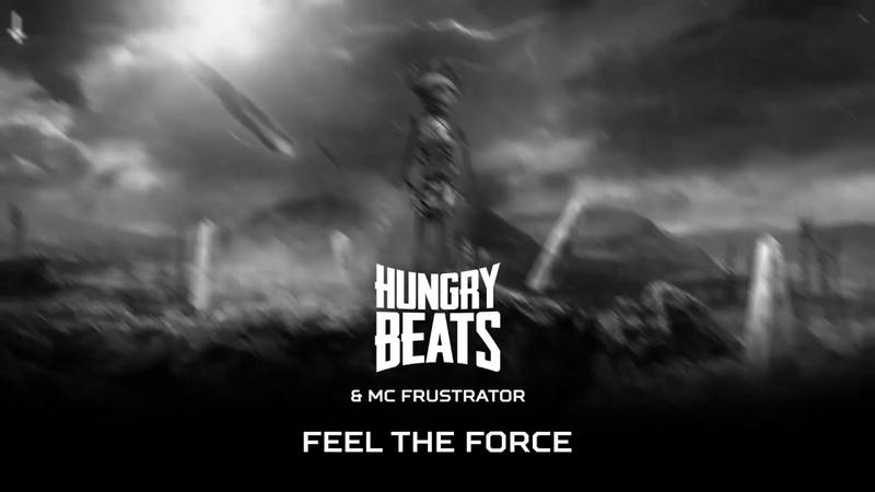 Hungry Beats MC Frustrator - Feel the Force (BRU049)