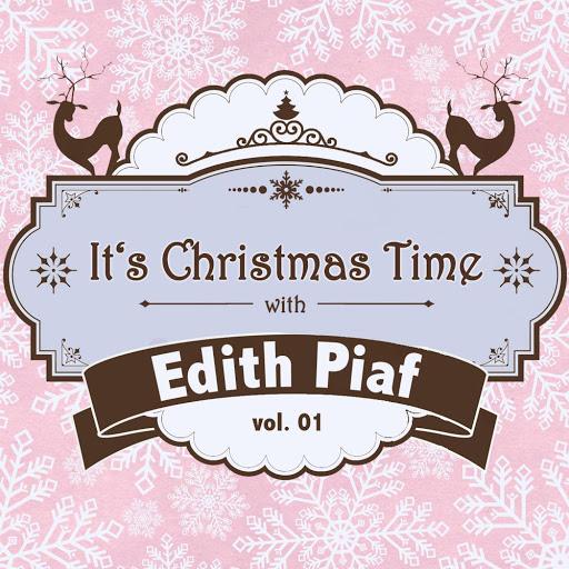 Эдит Пиаф альбом It's Christmas Time with Edith Piaf, Vol. 01
