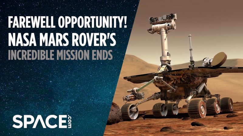 Farewell Opportunity NASA Mars Rover's Incredible Mission Ends