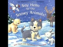 Children's Storytime Reading Say Hello To The Snowy Animals