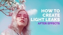 How to create Light Leaks in After Effects - After Effects Tutorial