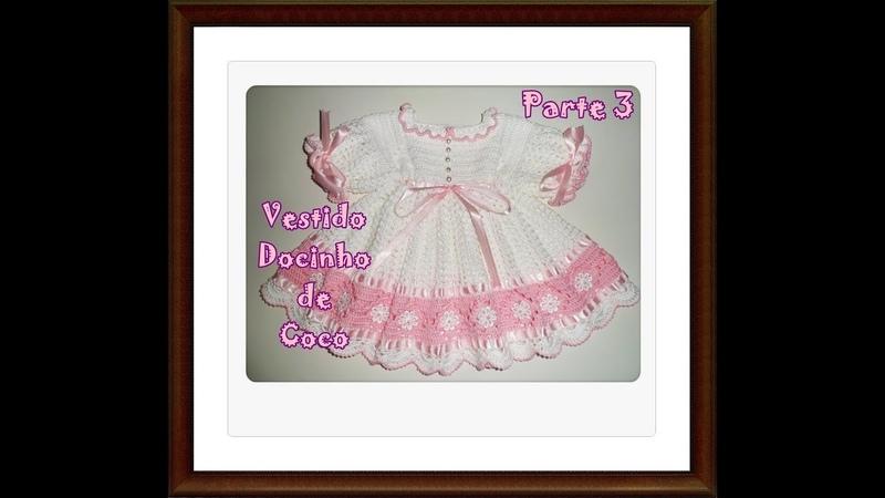 Vestidinho de crochê para bebê de 3 a 6 meses - Parte 3