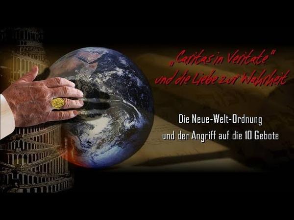 Caritas in Veritate und die Liebe zur Wahrheit. Die NWO und der Angriff auf die 10 Gebote (WESOG 3)