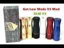 GLM V3/Get Low Mods V3 mechanical mod from Wejoytech