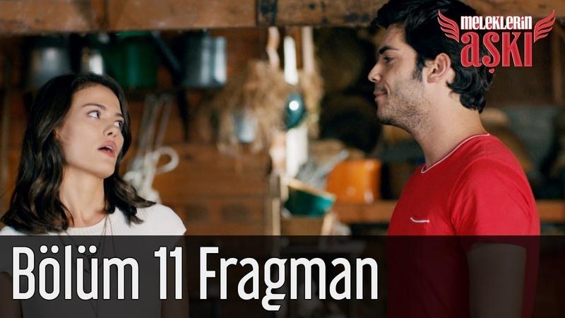 Meleklerin Aşkı 11. Bölüm Fragman