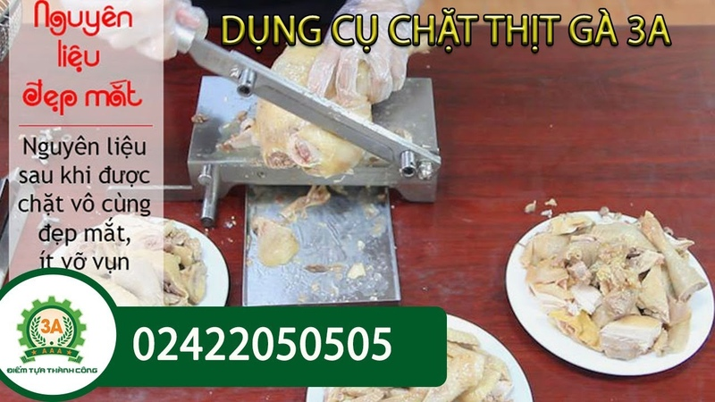 CÁCH CHẶT THỊT GÀ đẹp với dụng cụ chặt thái thịt gà đa năng 3A