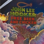 John Lee Hooker альбом Free Beer And Chicken