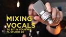 Mixing Vocals In FL Studio 2019 Make Vocals Sit In The Mix