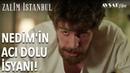 Nedim'in Acı Dolu İsyanı Zalim İstanbul 5 Bölüm