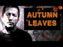 Eric Clapton - Autumn Leaves (Eric, не писай в компот, всё будет ништяк, это всего лишь autumn