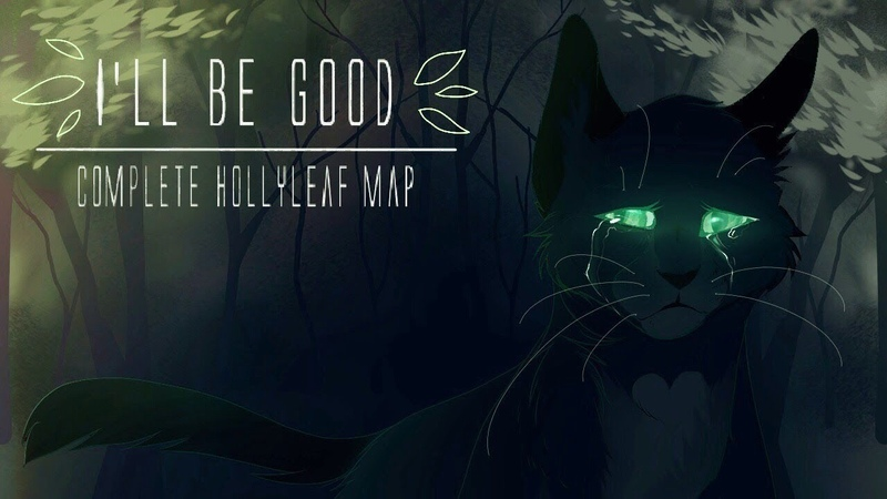 Ill Be Good || COMPLETE Hollyleaf PMV MAP
