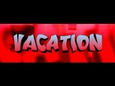 VAC MOMENTS | VACATION | ВАК МОМЕНТЫ