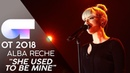 SHE USED TO BE MINE | ALBA RECHE | GALA 12 | OT 2018