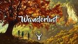 Wanderlust Chillstep Mix