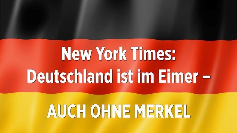 """""""New York Times"""" Deutschland ist im Eimer – auch ohne Merkel"""