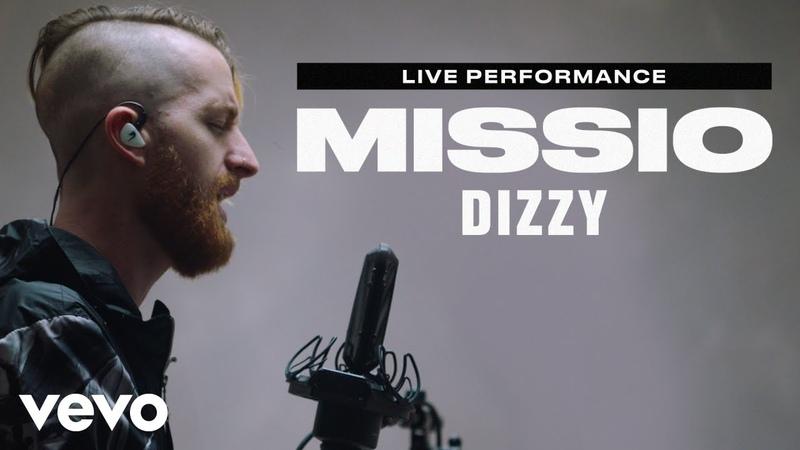 MISSIO - Dizzy Live Performance | Vevo