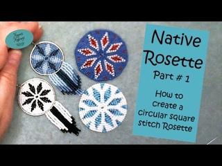 Native Rosette Part 1: How to create a circular square stitch Rosette