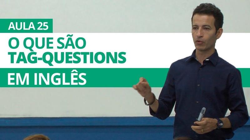 TAG-QUESTIONS EM INGLÊS - AULA 25 PARA INICIANTES PROFESSOR KENNY