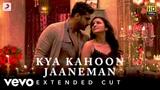 Kya Kahoon Jaaneman - Full Song   Arjun & Parineeti   Shashaa Tirupati & Mannan Shaan