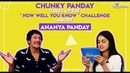 Chunky Panday takes up the How well you know challenge about Ananya Panday