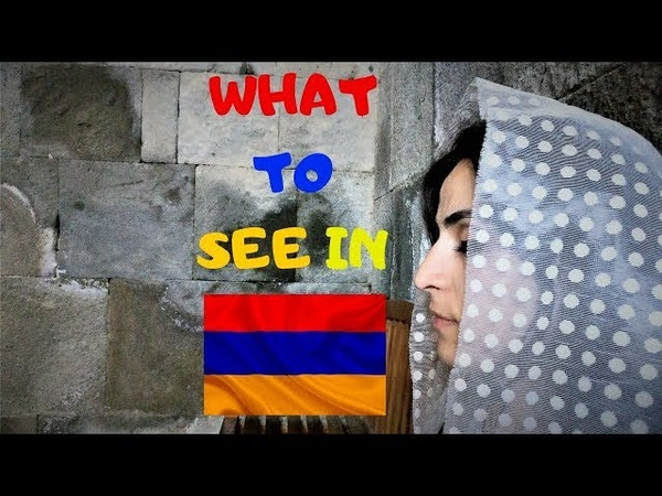 What to see in Armenia ? Armenia Travel Story (2019)
