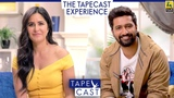 Katrina Kaif and Vicky Kaushal TapeCast Season 2 The TapeCast Experience