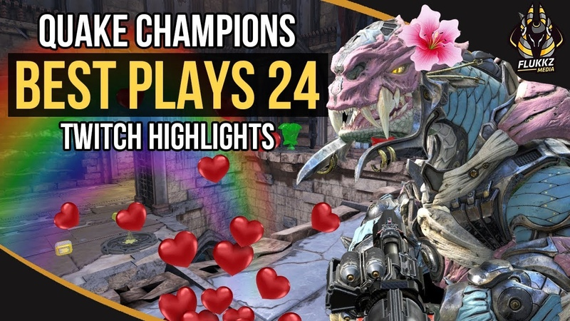 QUAKE CHAMPIONS BEST PLAYS 24 TWITCH HIGHLIGHTS
