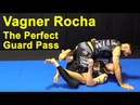 The Most Perfect Guard Pass By Vagner Rocha
