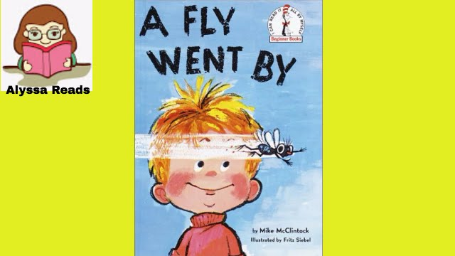 A Fly Went By by Mike McClintock Reading Alyssa Reads Children's Books
