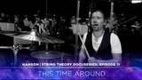 HANSON - STRING THEORY Docuseries - Ep. 11 This Time Around