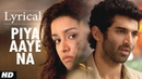 Piya Aaye Na Aashiqui 2 Full Song with Lyrics | Aditya Roy Kapur, Shraddha Kapoor