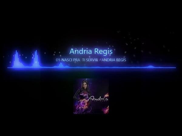 NASCI PRA TI SERVIR ANDRIA REGIS versao gospel