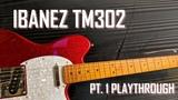 IBANEZ TM302 PT. 1 RAW PLAYTHROUGH MINIMAL TALKING FUZZ ROCK DEMO LINE 6 HELIX RACK SJSS