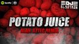 DJ Blyatman - Potato Juice (Alan Aztec Remix)