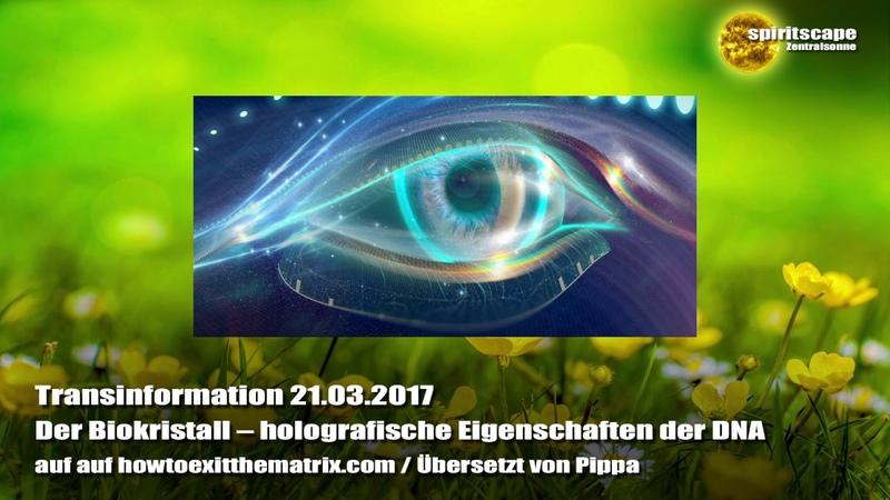 Der Biokristall – holografische Eigenschaften der DNA - Transinformation - 21.03.2017
