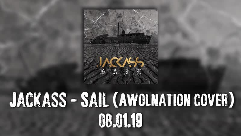 JACKASS Sail Awolnation cover Тизер