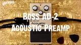 The New Boss AD 2 Acoustic Preamp Pedal
